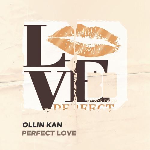 Ollin Kan – Perfect Love (Original Mix)