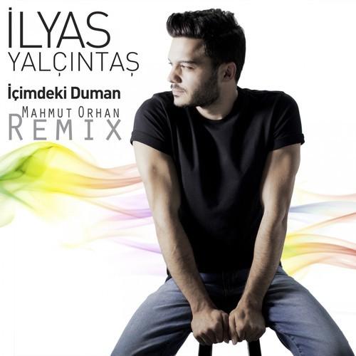 İlyas Yalçıntaş – İçimdeki Duman (Mahmut Orhan Remix)