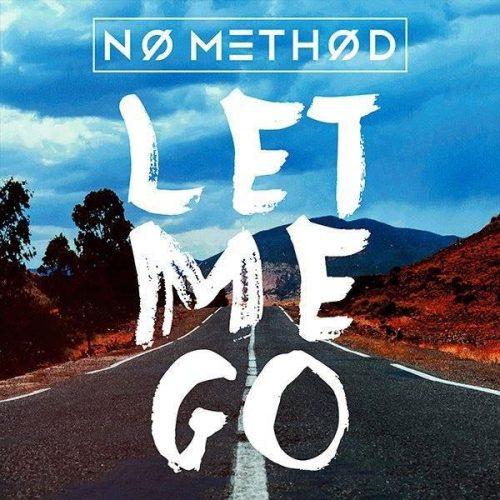 No Method – Let Me Go