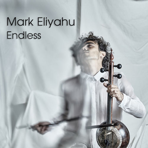 Mark Eliyahu – Endless