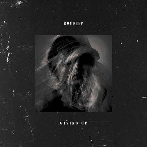 Roudeep – Giving Up