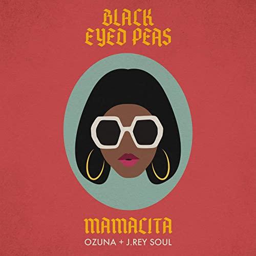 Black Eyed Peas, Ozuna, J. Rey Soul – MAMACITA