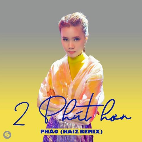 Phut Hon – Phao (Kaiz Remix)